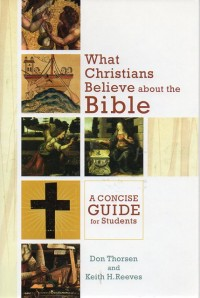Image of What Christians believe about the Bible: a concise guide for students
